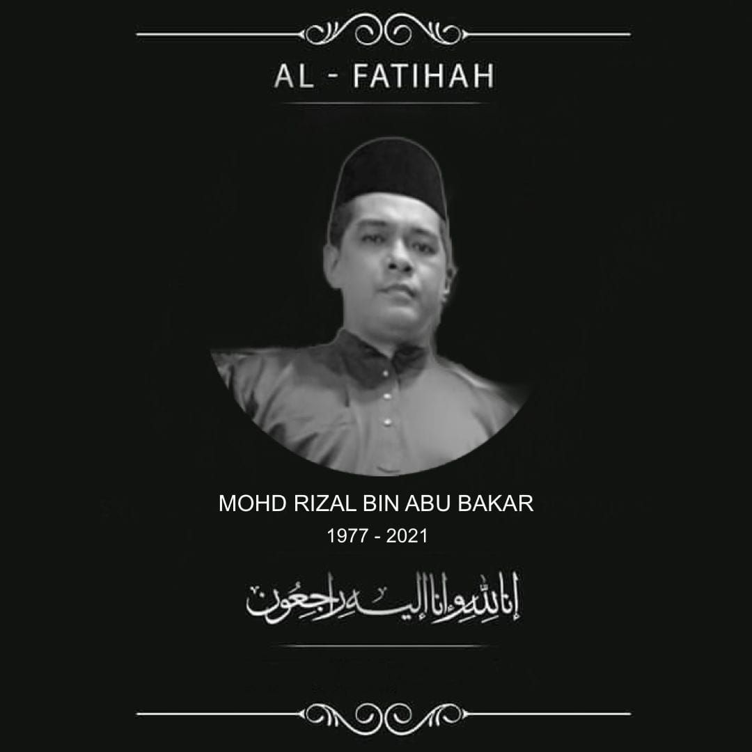 Condolence message with a black and white portrait of Mohd Rizal bin Abu Bakar donning baju Melayu with songkok