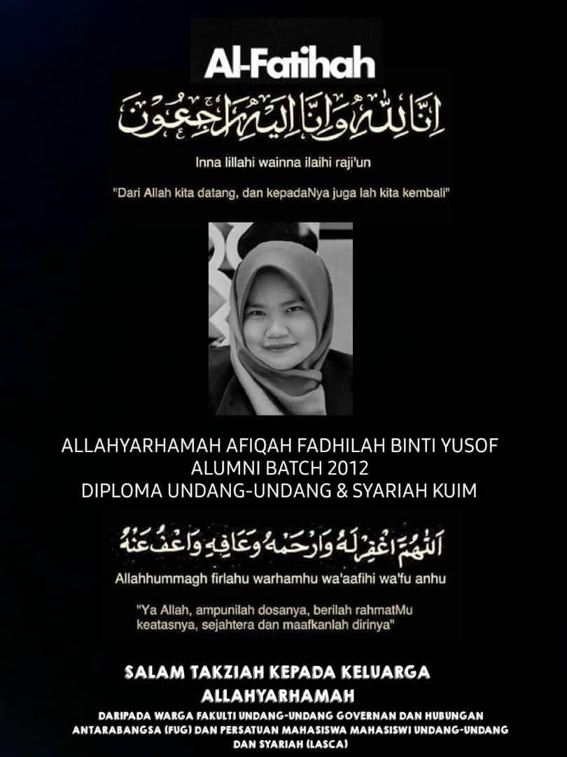 Condolence message for Afiqah Fadhilah from members of Law, Governance, and International Relations Faculty (FUG) and Law and Shariah Student's Association (LASCA)