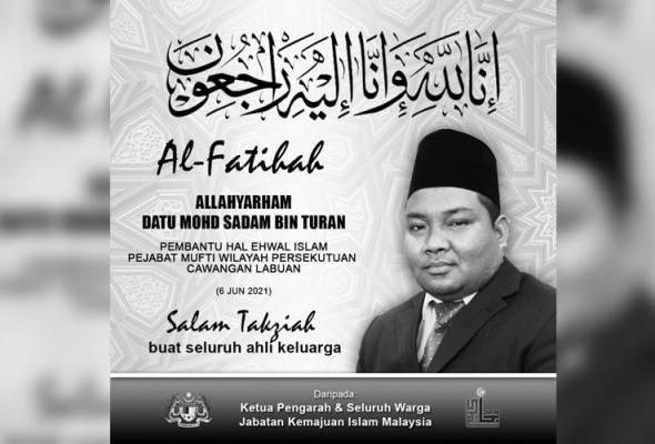 Condolences notice for the death of Datu Mohd Sadam bin Turan by Jabatan Kemajuan Islam Malaysia (Jakim).
